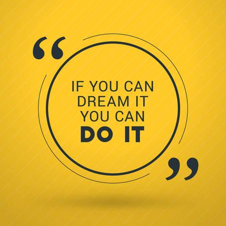 Motivational Typographic Quote Vector Design. If you can dream it you can do it. Vector Typographic Background Design Illustration