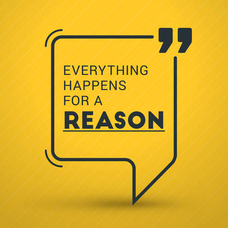 reason: Inspirational and Motivational Typographic Quote Vector Poster Design. Everything happens for a reason. Vector Typographic Background Design Illustration