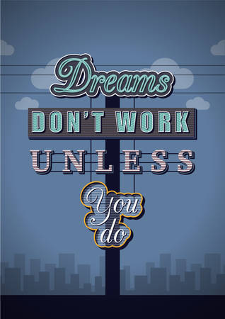 dont sign: Retro Neon Sign Vintage Signboard with Motivational Quote Dreams dont work unless you do. Vector Illustration