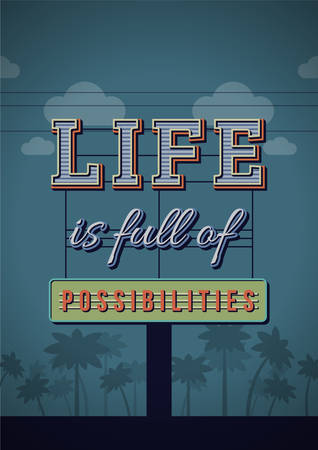 possibilities: Retro Neon Sign Vintage Signboard with Motivational Quote Life is full of possibilities. Vector Illustration