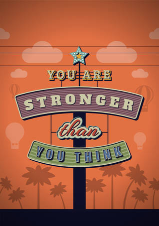 stronger: Retro Neon Sign Vintage Signboard with Motivational Quote You are stronger than you think. Vector Illustration