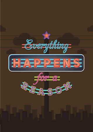 reason: Retro Neon Sign Vintage Signboard with Motivational Quote Everything happens for reason. Vector Illustration Illustration