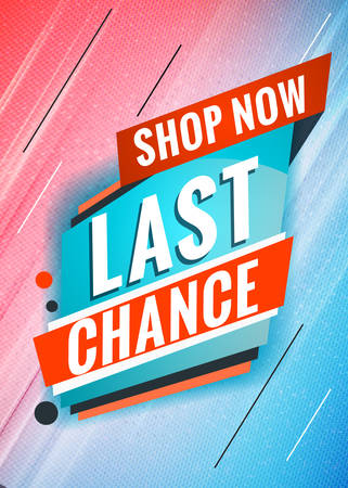 Last chance. Promotional concept template for banner, website, poster. Special offer tag. Vector illustration with abstract colorful background