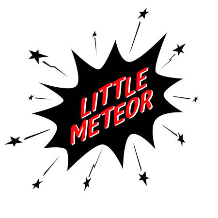 hellion: Little meteor slogan in comic speech bubble, for jersey fabric typography t-shirt design. Vector illustration comics for kids clothes Illustration