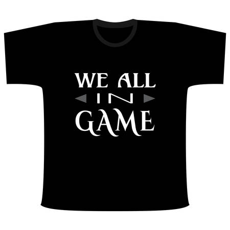 all in: Slogan We All In Game for T-shirt. Gamer typography for clothing or attributes. Vector illustration