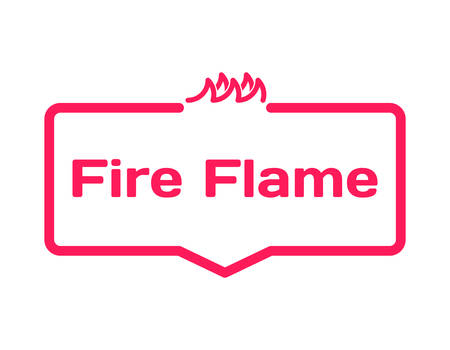 Fire Flame template dialog bubble in flat style on white background. Basis with fire icon for various word of plot. Stamp for quotes to cards, banners, labels, notes, blog article. Vector Illustration