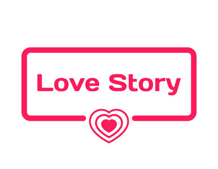 Love Story template dialog bubble in flat style on white background. Basis with heart icon for various word of plot. Stamp for quotes to cards, banners, labels, notes, blog article. Vector