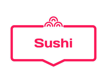 Sushi template dialog bubble in flat style on white back. Basis with rolls icon for various word of plot. Stamp for quotes to cards, banners, labels, notes, restaurant, menu, blog article. Vector
