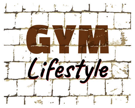 GYM Lifestyle, sport fitness gym quote printed on stylized brick wall. Textured inscription for your design. Vector illustration