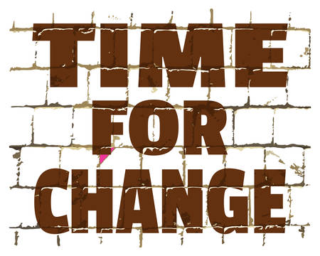 Time For Change, motivational message printed on stylized brick wall. Textured inscription for your design. Vector illustration