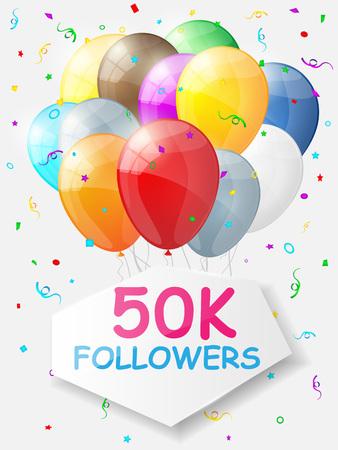 Milestone 50000 Followers. Background with balloons. illustration