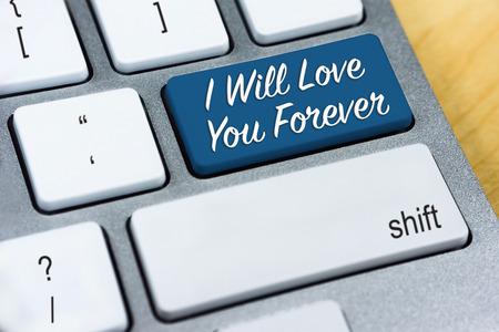klawiatura: Słowo pisane Będę kochać cię na zawsze na niebieski przycisk klawiatury. Walentynki i Love Concepts