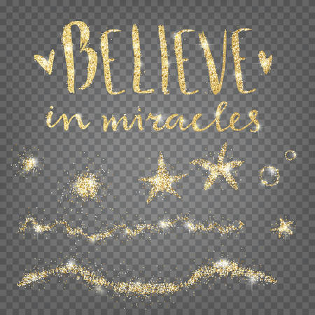 Believe in miracles. Golden shiny decorative elements.