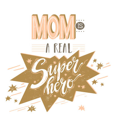 Mom is a real superhero. Comics style lettering composition. Vector retro illustration.