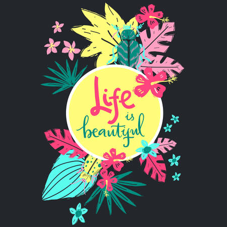 Life is beautiful. Hand lettering illustration. Beetles and tropic plants.
