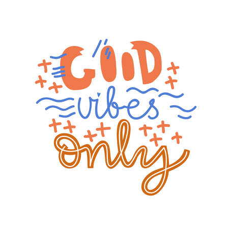 Positive vector lettering. Good vibes only. Flat minimalist style. Like paper cut.
