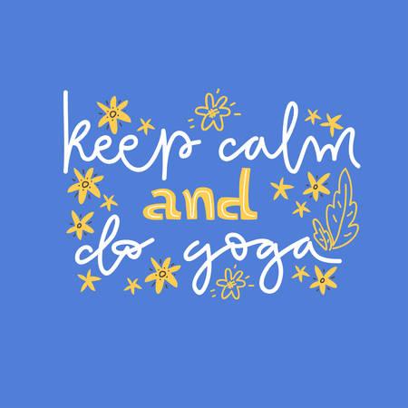 Yoga vector lettering. Keep calm and do yoga. Flat minimalist style. Calligraphy. Illustration