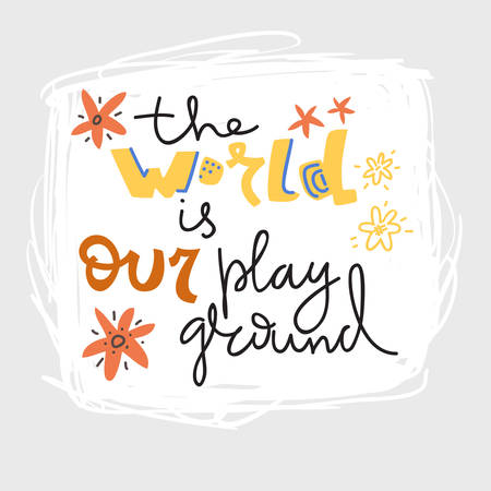 Yoga vector lettering. The world is our playground. Flat minimalist style. Like paper cut.