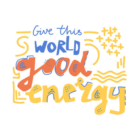 Yoga vector lettering. Give this world good energy. Flat minimalist style. Like paper cut.
