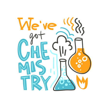 weve got chemistry. Lettering composition with test tubes. Vector illustration. Science poster.