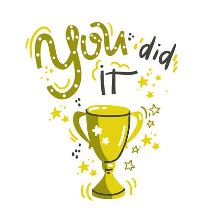 You did it. Lettering composition with golden cup. Vector illustration. Winners poster.
