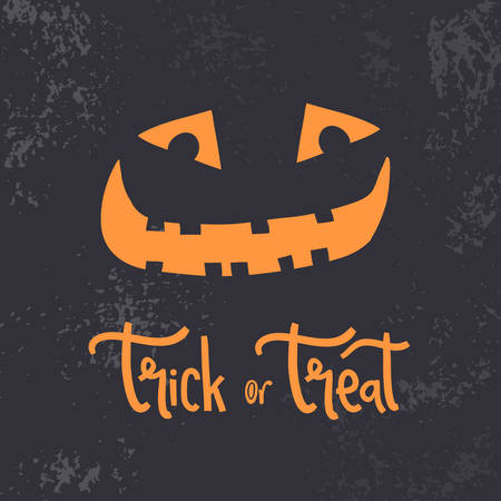 Trick or treat. Halloween poster with smile of pumpkin lantern, grunge background. Hand lettering