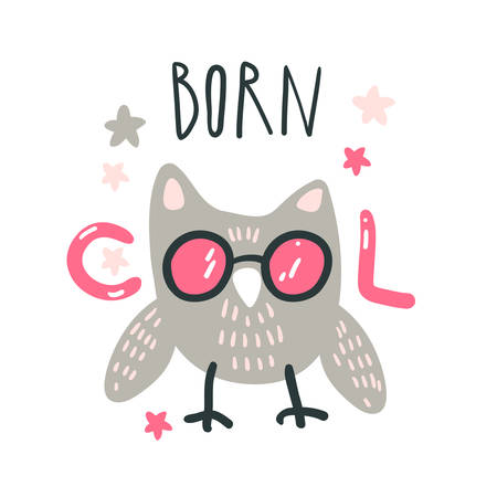 Cute baby owl with pink glasses. Hand drawn vector illustration. For kids or babys shirt design, fashion print design, graphic, t-shirt, kids wear. Born cool lettering.