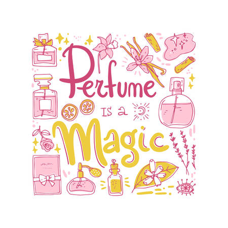 Perfume is a magic, lettering composition with bottles and ingredients. Doodle vector illustration. Simple hand drawn style. Illustration