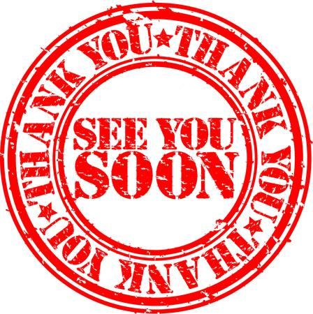 thanks you: Grunge see you soon rubber stamp, vector illustration Illustration