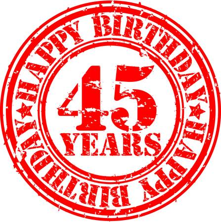 Grunge 45 years happy birthday rubber stamp, vector illustration  Vector