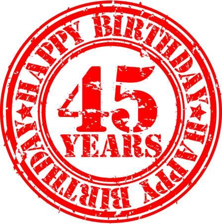 45: Grunge 45 years happy birthday rubber stamp, vector illustration  Illustration