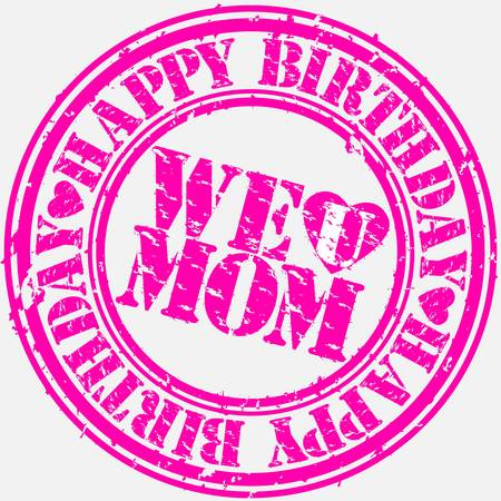 mama: Grunge happy birthday mom, vector illustration