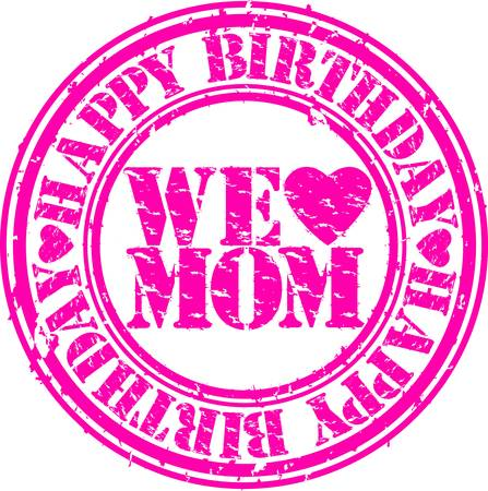 Grunge happy birthday mom, vector illustration  Vector