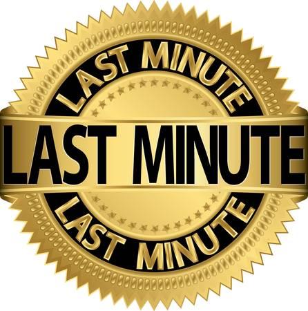 last minute: Last minute golden label, vector illustration  Illustration