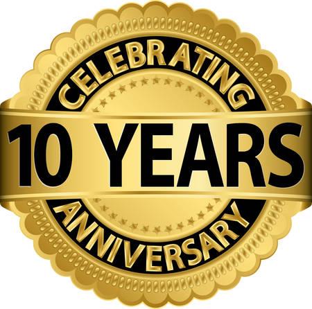Celebrating 10 years anniversary golden label with ribbon, vector illustration  Illustration