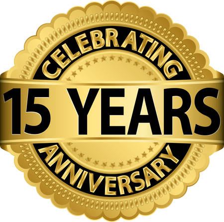 Celebrating 15 years anniversary golden label with ribbon, vector illustration