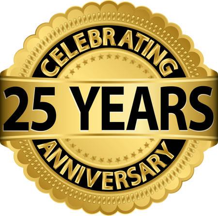 Celebrating 25 years anniversary golden label with ribbon, vector illustration  Illustration