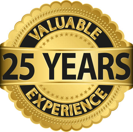 Valuable 25 years of experience golden label with ribbon, vector illustration  Vector