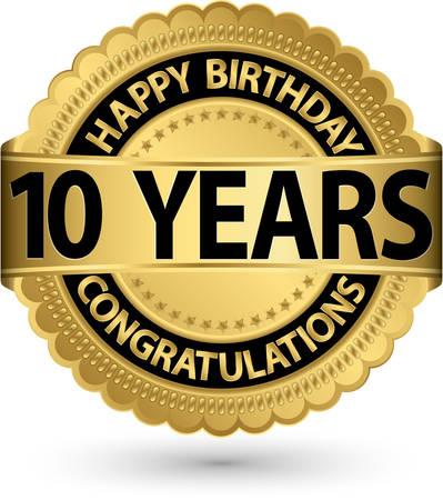 Happy birthday 10 years gold label, vector illustration  Vector