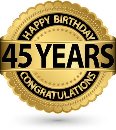 45th: Happy birthday 45 years gold label, vector illustration