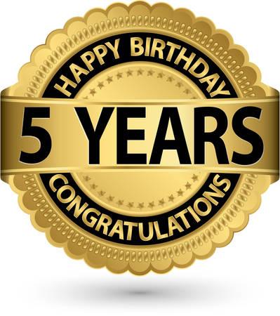5th: Happy birthday 5 years gold label, vector illustration