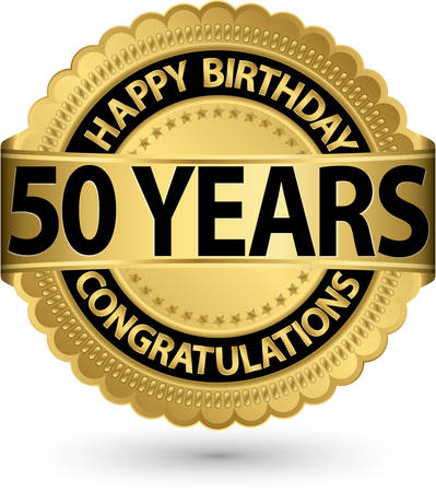 50 years: Happy birthday 50 years gold label, vector illustration