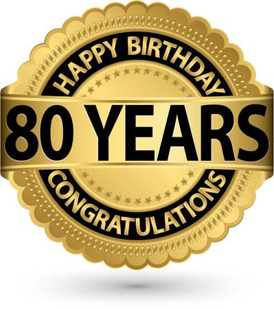 80 years: Happy birthday 80 years gold label, vector illustration