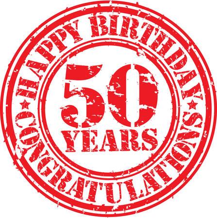 celebracion cumplea�os: Feliz cumplea�os sello de 50 a�os de goma del grunge, ilustraci�n vectorial