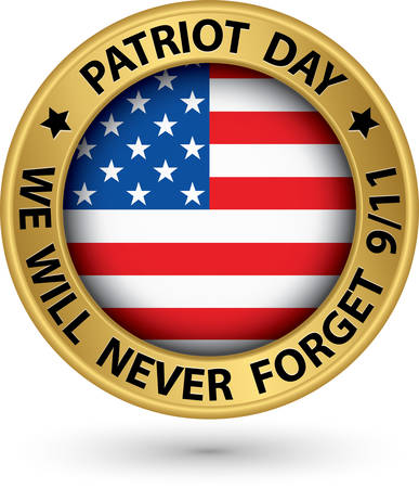 11th: Patriot Day the 11th of september gold label, we will never forget you, vector illustration  Illustration