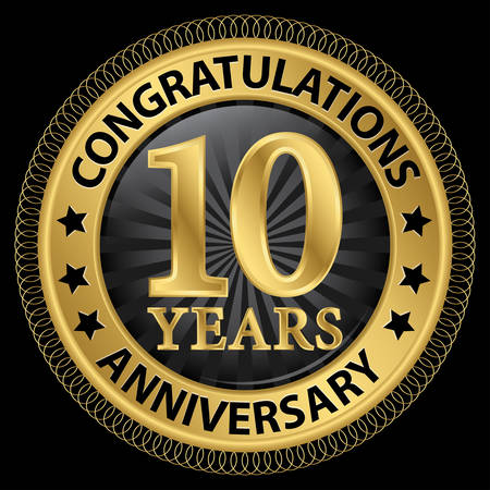 happy anniversary: 10 years anniversary congratulations gold label with ribbon, illustration Illustration