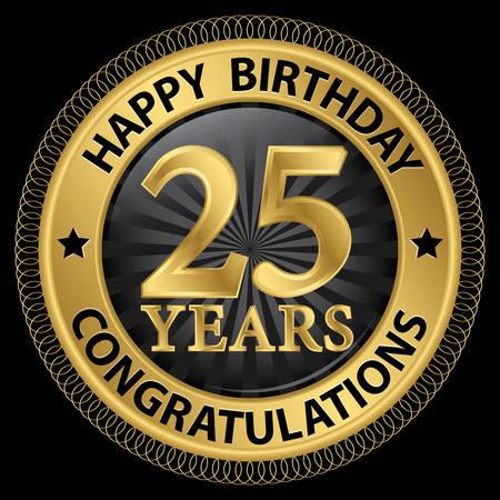 25: 25 years happy birthday congratulations gold label, illustration Illustration