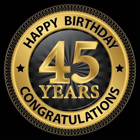 45th: 45 years happy birthday congratulations gold label, illustration Illustration