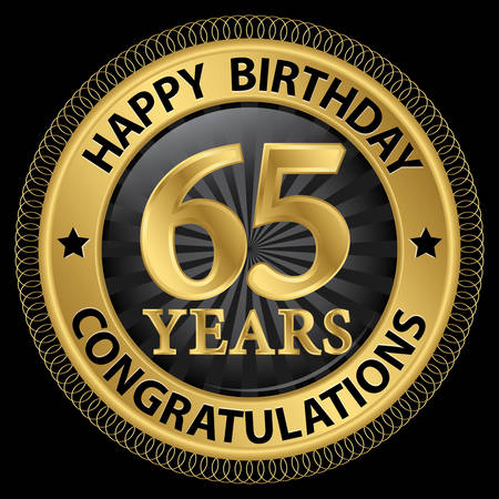 65th: 65 years happy birthday congratulations gold label, illustration Illustration