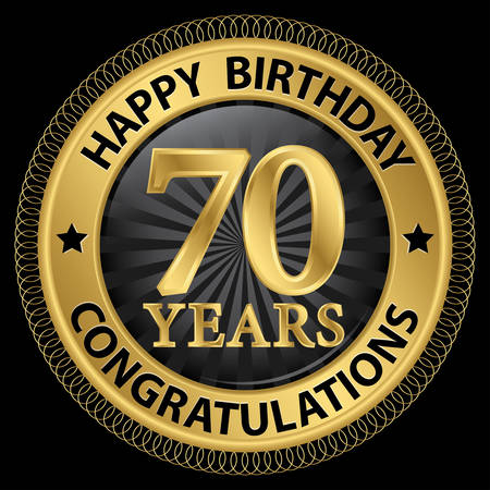 70 years: 70 years happy birthday congratulations gold label, illustration Illustration